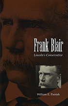 Frank Blair : Lincoln's conservative