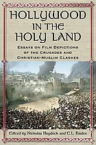 Hollywood in the Holy Land : essays on film depictions of the Crusades and Christian-Muslim clashes