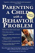 Parenting a child with a behavior problem : a practical and empathetic guide