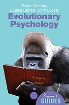 Evolutionary psychology : a beginner's guide : human behaviour, evolution, and the mind