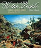 We the people : a brief American history : Volume 1, to 1877