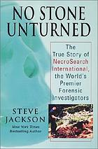 No stone unturned : the story of NecroSearch InternationalNo stone unturned : the true story of NecroSearch International