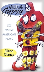 American gypsy : six Native American plays