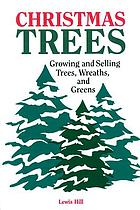 Christmas trees : growing and selling trees, wreaths, & greens