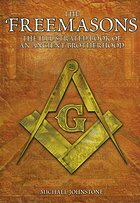 The Freemasons : the illustrated book of an ancient brotherhood