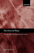 The heirs of Plato : a study of the Old Academy, 347-274 B.C