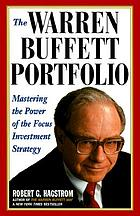 The Warren Buffett portfolio mastering the power of the focus investment strategy