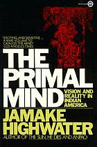 The primal mind : vision and reality in Indian America