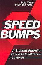 Speed bumps : a student-friendly guide to qualitative research