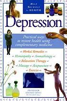 Depression : practical ways to restore health using complementary medicine