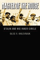 Master of the house : Stalin and his inner circle