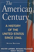 The American century : a history of the United States since 1941
