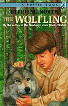 The wolfling : a documentary novel of the eighteen-seventies