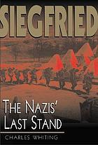 Siegfried : the Nazis' last stand