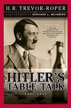 Hitler's table talk, 1941-1944 : his private conversations