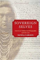 Sovereign selves : American Indian autobiography and the law