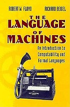 The language of machines : an introduction to computability and formal languagesThe language of machines : an introduction to computability and formal language