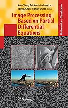 Image processing based on partial differential equations proceedings of the International Conference on PDE-Based Image Processing and Related Inverse Problems, CMA, Oslo, August 8-12, 2005