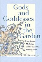 Gods and goddesses in the garden : Greco-Roman mythology and the scientific names of plants