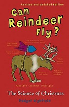 Can reindeer fly? : the science of Christmas