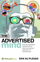 The advertised mind : groundbreaking insights into how our brains respond to advertising