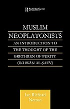 Muslim neoplatonists : an introduction to the thought of the Brethren of Purity, Ikhwān al-Ṣafā'