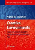 Creative environments issues of creativity support for the knowledge civilization age