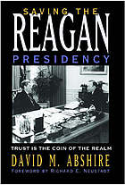 Saving the Reagan presidency : trust is the coin of the realm