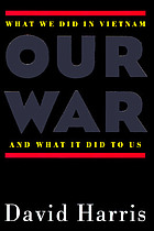 Our war : what we did in Vietnam and what it did to us