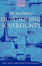 Questioning sovereignty : law, state, and nation in the European Commonwealth