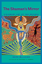 The shaman's mirror : visionary art of the Huichol