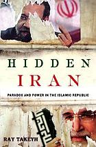 Hidden Iran : paradox and power in the Islamic Republic