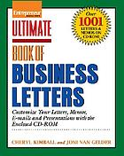 Ultimate book of business letters : customize your letters, memos, e-mails and presentations with the enclosed CD-ROM