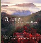 Rise up with a listening heart : reflecting and meditating