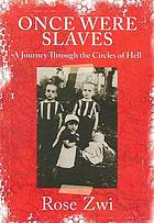 Once Were Slaves : a journey through the circles of hell