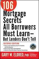 106 mortgage secrets all borrowers must learn--but lenders don't tell