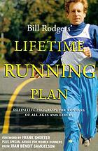 Bill Rodgers' lifetime running plan : definite programs for runners of all ages and levelsBill Rodgers' lifetime running plan : definitive programs for runners of all ages and levels