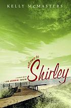 Welcome to Shirley : a memoir from an atomic town