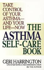 The asthma self-care book : how to take control of your asthma