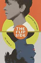 The flip side : a novel