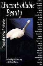 Uncontrollable beauty : toward a new aesthetics