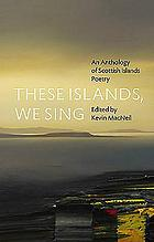 These islands, we sing : an anthology of Scottish islands poetry