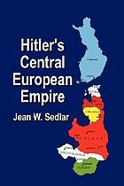 Hitler's central European empire, 1938-1945