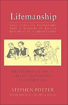 "Some notes on lifemanship, with a summary of recent researches in gamesmanship. Reprinted from the lifemanship papers:/28 studies in advanced lifemanship./The Bude lectures./Printed for the Lifemanship Association by the ""Bude lectures on lifemanship trust""./681 Station Road, Yeavil"