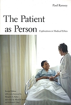 The patient as person: explorations in medical ethics