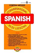 Conversational Spanish in 20 lessons : illustrated, intended for self-study and for use in schools : with a simplified system of phonetic pronunciation