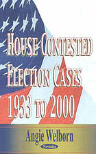 House contested election cases : 1933 to 2000