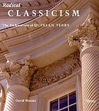 Radical Classicism : the architecture of Quinlan Terry
