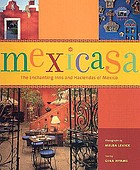 Mexicasa : the enchanting inns and haciendas of Mexico
