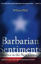 Barbarian sentiments : America in the new century